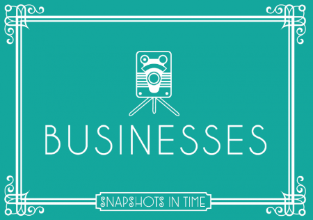 Snapshots in time - Businesses