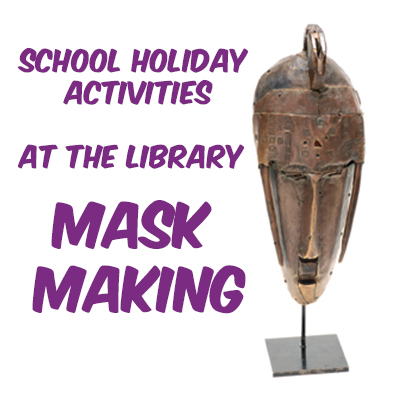 School Holiday Activity - Mask Making